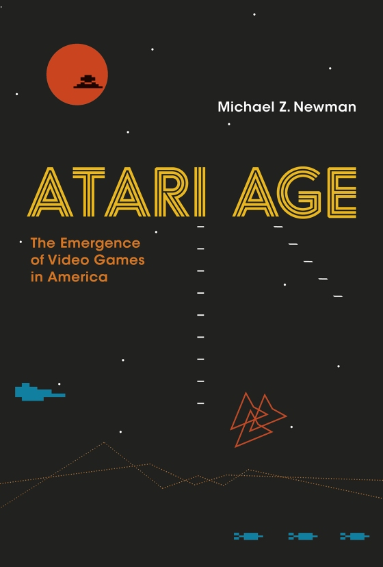 Atari Age: The Emergence of Video Games in America
